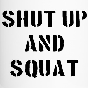 Shut Up And Squat Flaschen & Tassen - Thermobecher