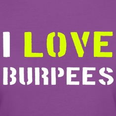 I Love Burpees T-shirts
