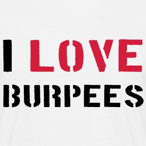 I Love Burpees T-skjorter - T-skjorte for menn