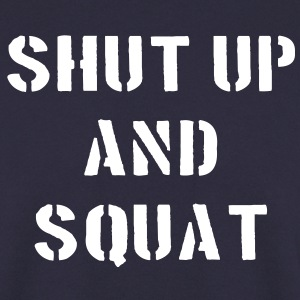 Shut Up And Squat Sweaters - Mannen sweater