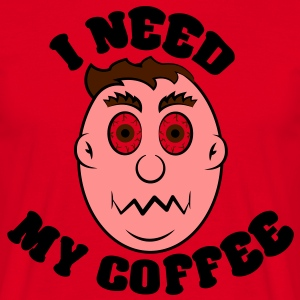 i need my coffee Camisetas - Camiseta hombre