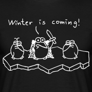 Motiv ~ Winter is coming - T-Shirt (schwarz)