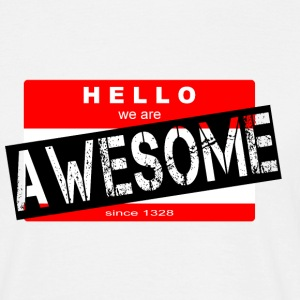 Hello.. WE ARE Awesome - Männer T-Shirt