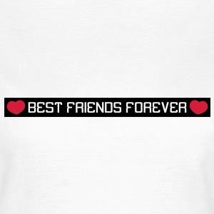 Best Friends Forever T-Shirts - Frauen T-Shirt