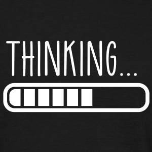 loading thinking T-shirts - Mannen T-shirt