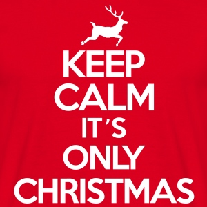 Keep calm it's only christmas Magliette - Maglietta da uomo