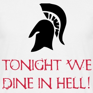 Tonight We Dine In Hell - 300 - Sparta T-Shirts - Männer T-Shirt