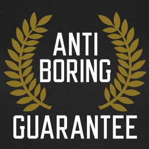 Anti boring Guarantee T-Shirts - Women's T-Shirt