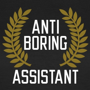 Anti boring Assistant T-Shirts - Dame-T-shirt
