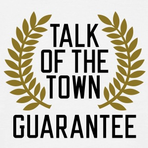 Talk of the Town Guarantee T-Shirts - Mannen T-shirt