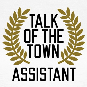Talk of the Town Assistant T-Shirts - Vrouwen T-shirt