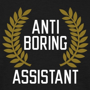 Anti boring Assistant T-Shirts - Mannen T-shirt