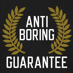 Anti boring Guarantee T-Shirts - Mannen T-shirt