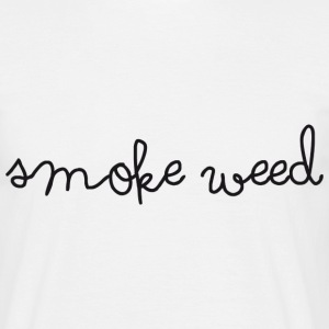 Smoke weed ! - T-shirt Homme