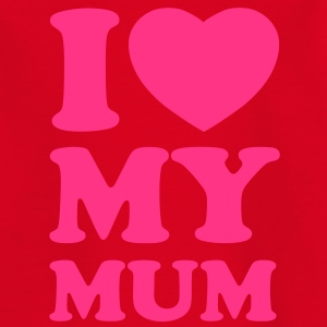 I love my mum T-shirts - T-shirt barn
