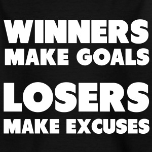 Winners Make Goals, Losers Make Excuses Shirts - Kinderen T-shirt