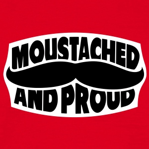 Moustached And Proud T-Shirts - Männer T-Shirt