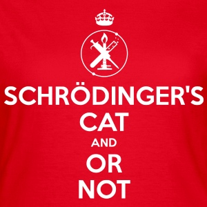 schrödingers cat and or not T-Shirts - Frauen T-Shirt