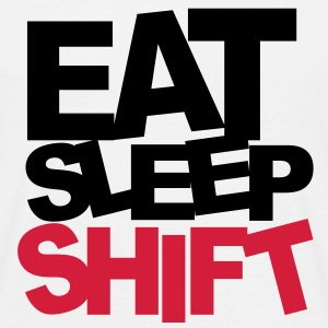 Eat Sleep Shift T-Shirts - Männer T-Shirt