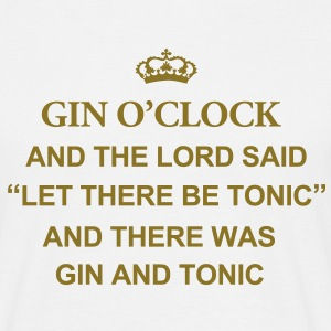 Gin O'Clock The Lord Said Men's T-Shirt - Men's T-Shirt
