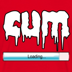 cum loading T-Shirts - Men's T-Shirt