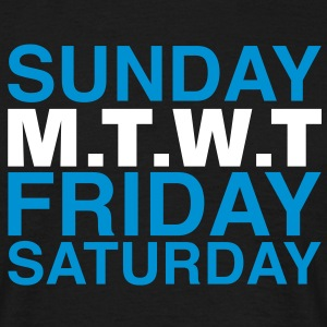 my week | weekend T-Shirts - Men's T-Shirt