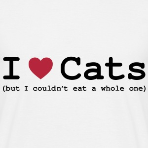 I Love Cats - But I Couldn't Eat A Whole One - Men's T-Shirt