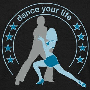 Dance your life  T-Shirts - Mannen T-shirt