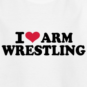 I love Arm wrestling T-Shirts - Kinder T-Shirt