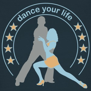 dance your life  - T-shirt dam