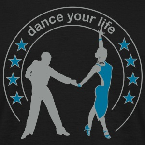 Dance your life  T-Shirts - T-shirt herr