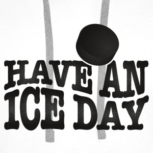 Have an ice day Hoodies & Sweatshirts - Men's Premium Hoodie