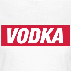 Vodka - Frauen T-Shirt