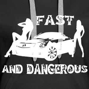 fast and dangerous Hoodies & Sweatshirts - Women's Premium Hoodie
