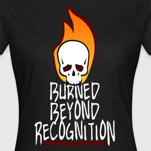 Burned Beyond Recognition Shirt for Girls - Frauen T-Shirt