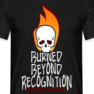 Burned Beyond Recognition  T-Shirts - Men's T-Shirt
