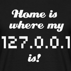 Home is where my 127.0.0.1 is! Weisser Glitzer Dru - Männer T-Shirt