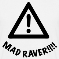 Design ~ Attention Mad Raver alert!