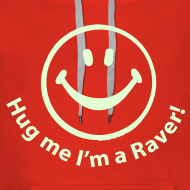 Design ~ Hug me I'm a Raver! Smiley Face
