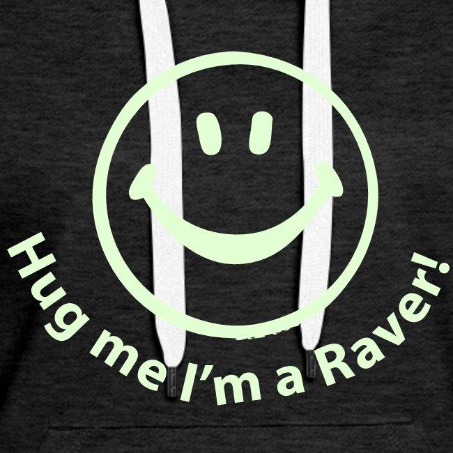 Hug me I'm a Raver! Smiley Face