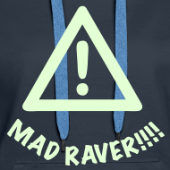 Design ~ Attention. Mad Raver!! Glow in the Dark print