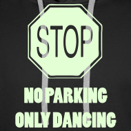 Design ~ Stop! No parking only dancing