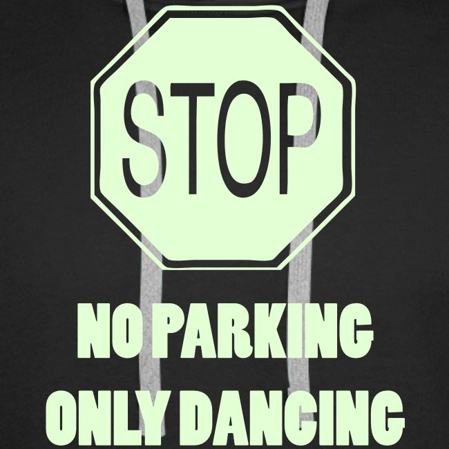 Stop! No parking only dancing