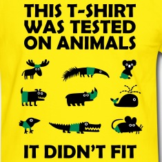 Tested on Animals - Didn't Fit T-Shirts, lustige Sprüche T-Shirts