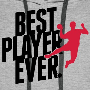Best player ever- Handball Bluzy - Bluza męska Premium z kapturem