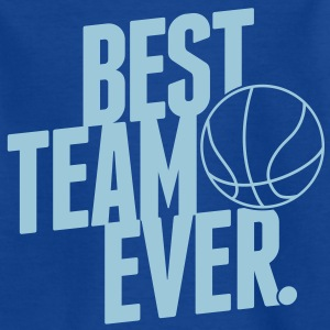 Best Team ever - Basketball Shirts - Kids' T-Shirt