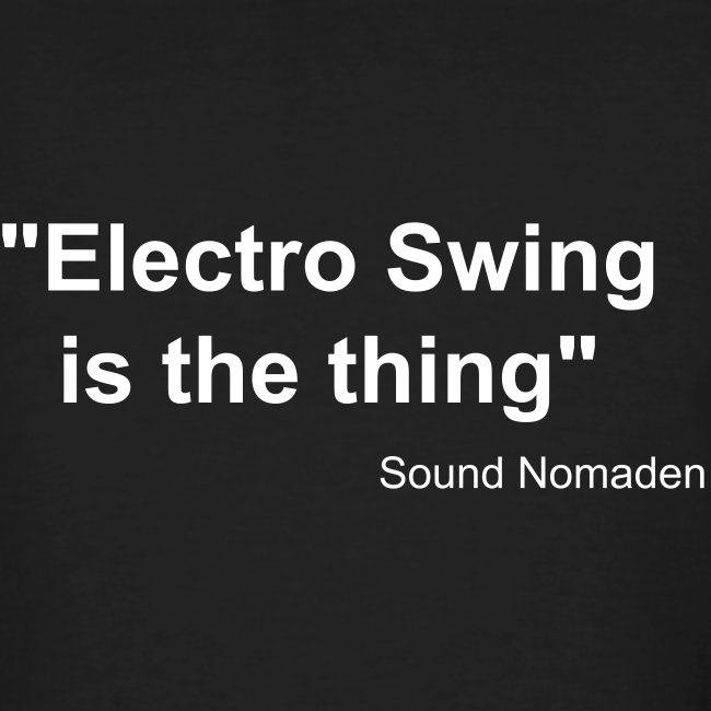 Sound Nomaden Electro Swing is the thing Men