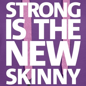 Strong is the new skinny | Womens Hoodie - Women's Premium Hoodie