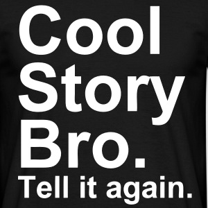 Cool Story Bro. Tell It Again. - T-shirt Homme