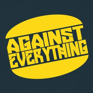 Against everything - Männer T-Shirt